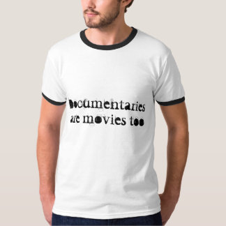 Documentaries are movies too T-Shirt
