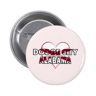 Dodge City, Alabama Pinback Buttons