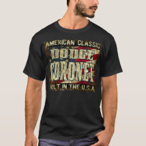 Dodge Coronet - Classic Car Built in the USA T-Shirt