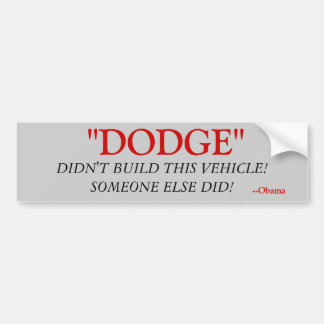 Dodge didn t build this someone else did bumper sticker