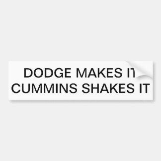 Dodge makes it, Cummins shakes it Bumper Sticker