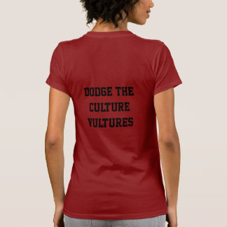 Dodge the Culture Vultures Tee Shirt