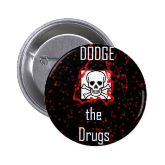 Dodge the Drugs Pin