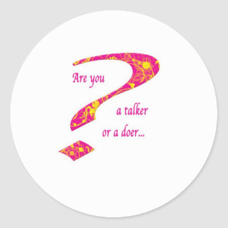 doer or talker question Pink Classic Round Sticker