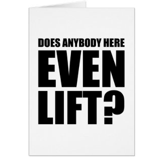 Does Anybody Here Even LIft ? Card