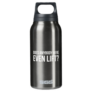 Does Anybody Here Even LIft ? Insulated Water Bottle
