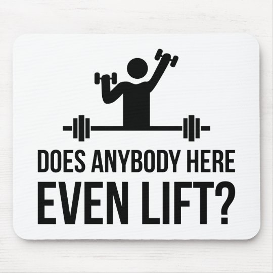 Does Anybody Here Even LIft ? Mouse Pad
