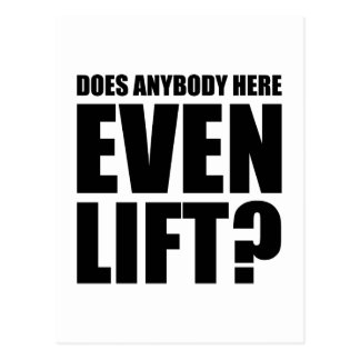 Does Anybody Here Even LIft ? Postcard