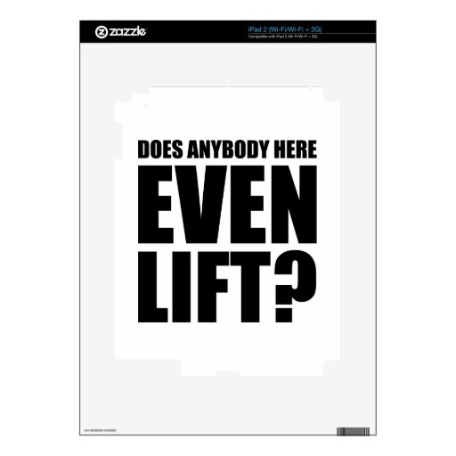 Does Anybody Here Even LIft ? iPad 2 Skins