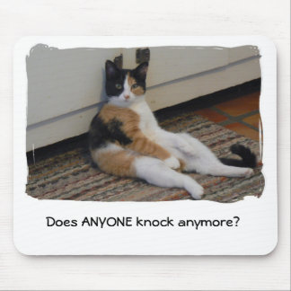 Does ANYONE knock anymore? Mouse Pad