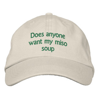 does anyone want my miso soup embroidered baseball hat