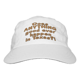 Does ANYTHING good ever happen in Texas?! Hat