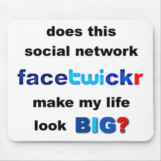 Does Facetwicker Make My Life Look Big Mouse Pad