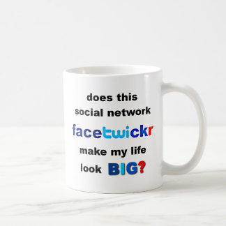 Does Facetwicker Make My Life Look Big Classic White Coffee Mug
