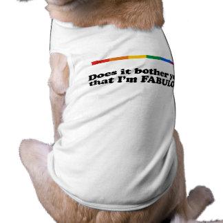 Does it bother you that I'm fabulous Dog Clothing