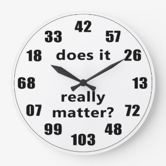 Does it Really Matter? Large Clock