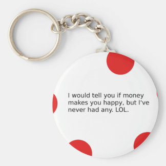 Does Money Make You Happy? Keychain