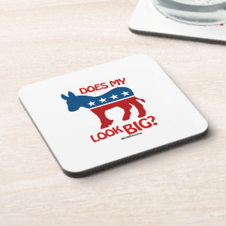DOES MY A S S LOOK BIG DRINK COASTERS