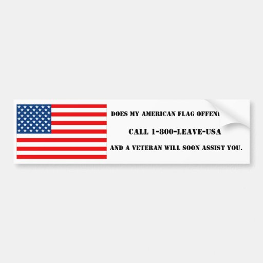 Does My American Flag Offend You? - Bumpersticker Bumper Sticker