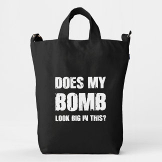 Does My Bomb Look Big In This? Duck Bag