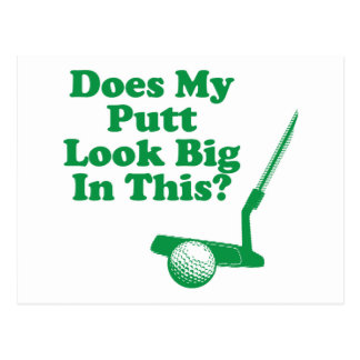 Does My Putt Look Big In This Postcard