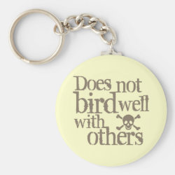 Basic Button Keychain with Does Not Bird Well With Others design
