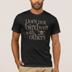 Men's Basic American Apparel T-Shirt with Does Not Bird Well With Others design
