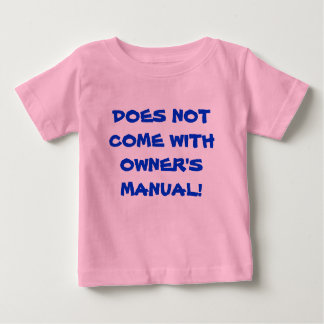 Does Not Come With Owner's Manual Infant T-shirt