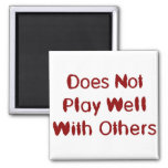 Does not play well with others 2 inch square magnet