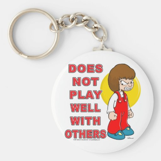 Does Not Play Well With Others Basic Round Button Keychain