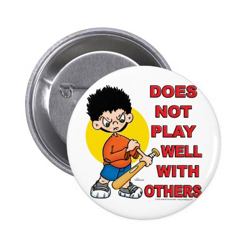 Does not play well with others! 2 inch round button