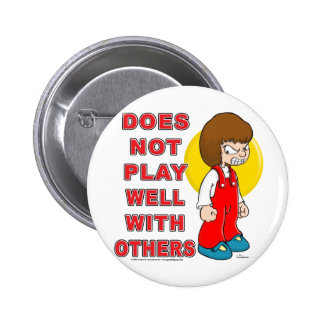Does Not Play Well With Others Pinback Button