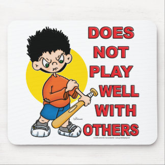 Does not play well with others! mouse pad
