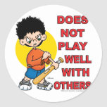 Does not play well with others! round sticker