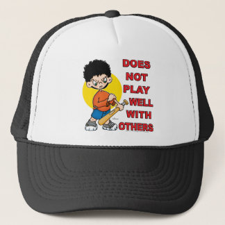 Does not play well with others! trucker hat