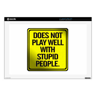 Does Not Play Well With Stupid People Laptop Decals