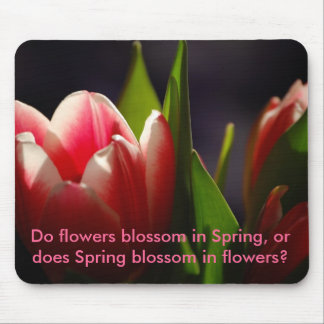 Does Spring Blossom in flowers? Mouse Pad