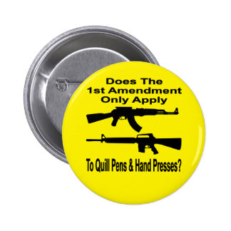 Does The 1st Amendment Only Apply To Quill Pens & 2 Inch Round Button