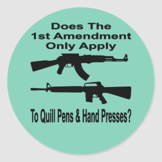 Does The 1st Amendment Only Apply To Quill Pens & Classic Round Sticker