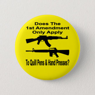 Does The 1st Amendment Only Apply To Quill Pens & Pinback Button