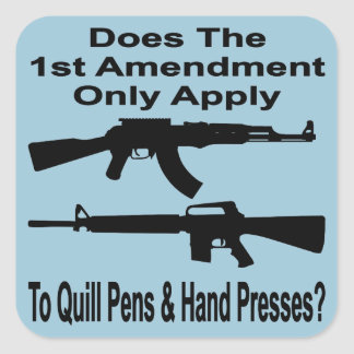 Does The 1st Amendment Only Apply To Quill Pens & Square Sticker