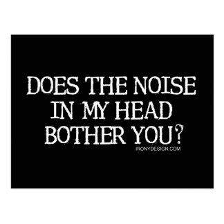 Does the noise in my head bother you? postcard