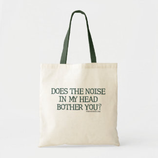 Does the noise in my head bother you? tote bag
