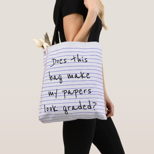 Does this bag make my papers look graded? tote
