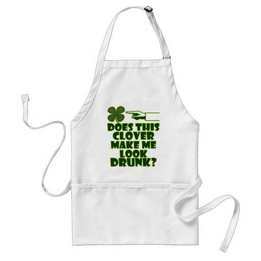 Does This Clover Make Me Look Drunk Adult Apron