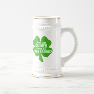 Does This Clover Make Me Look Drunk? Beer Stein