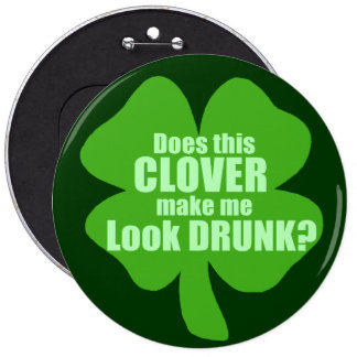 Does This Clover Make Me Look Drunk Button