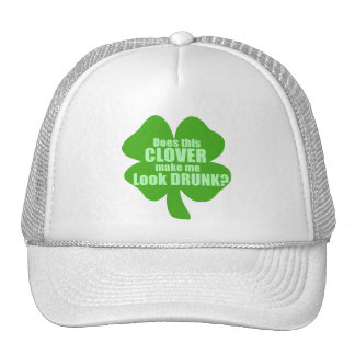 Does This Clover Make Me Look Drunk? Trucker Hat