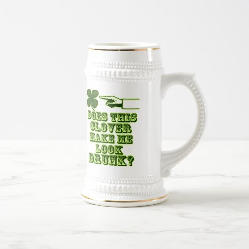 Does This Clover Make Me Look Drunk? Mugs