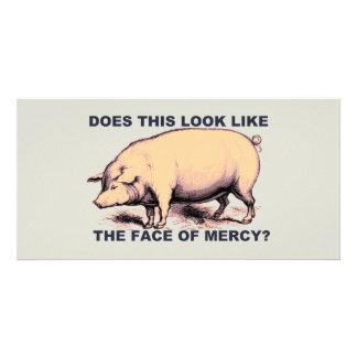 Does This Look Like The Face of Mercy?  Grumpy Pig Card